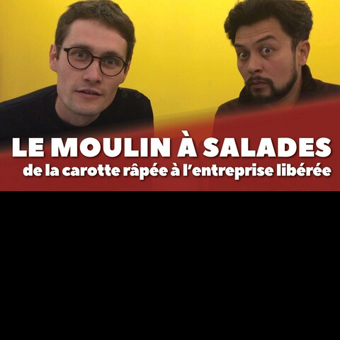 PITCH n°14 : Le Moulin à Salades